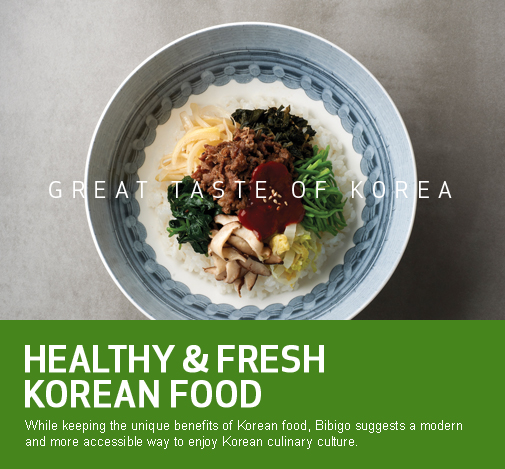 bibimbap. HEALTHY & FRESH KOREAN FOOD While keeping the unique benefits of  Korean food, Bibigo suggests a modern and more accessible way to enjoy Korean culinary culture.