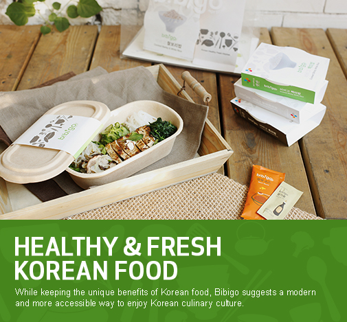 visual image4 / Healthy & Fresh Korean Food While keeping the unique benefits of Korean food, Bibigo suggests a modern and more accessible way to enjoy Korean culinary culture.